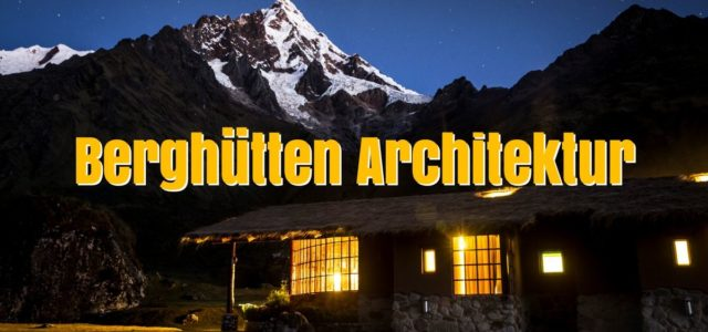 Berghütten Architektur